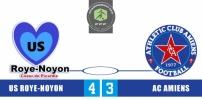 US ROYE-NOYON / AC AMIENS : 4-3