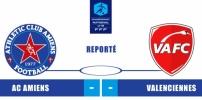 AC AMIENS / VALENCIENNES FC : reporté