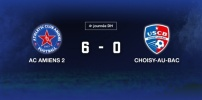 4e journée de DH - AC AMIENS / CHOISY-AU-BAC : 6-0