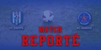 FC DIEPPE / AC AMIENS : Reporté