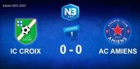 N3 : IC CROIX / AC AMIENS (0-0)